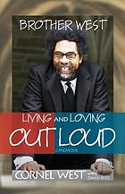 Brother West : living and loving out loud : a memoir