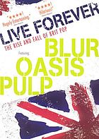 Live forever : the rise and fall of Brit pop