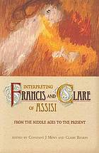Interpreting Francis and Clare of Assisi : from the middle ages to the present