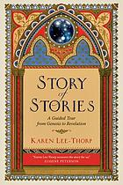 Story of stories : a guided tour from Genesis to Revelation