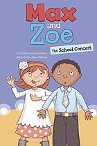 Max and Zoe : the school concert