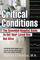 Critical conditions : the essential hospital guide to get your loved one out alive