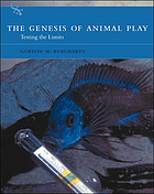 The genesis of animal play : testing the limits