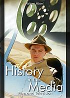 History in the media : film and television history in the media