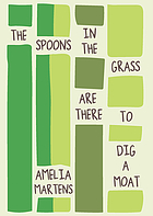 The spoons in the grass are there to dig a moat : poems