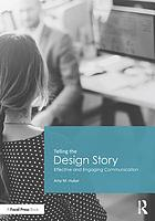Telling the design story : effective and engaging communication