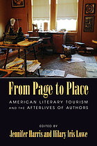 From page to place : American literary tourism and the afterlives of authors