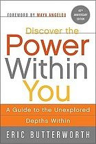 Discover the power within you : a guide to the unexplored depths within