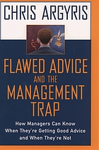 Flawed advice and the management trap : how managers can know when they're getting good advice and when they're not