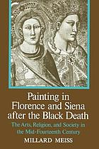 Painting in Florence and Siena after the Black Death : the arts, religion, and society in mid-fourteenth century