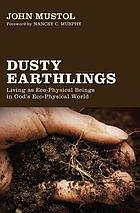 Dusty earthlings : living as eco-physical beings in God's eco-physical world