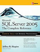 Microsoft SQL Server 2005 : the complete reference