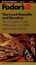 The Czech Republic and Slovakia : [the complete guide with great city walks and country drives]