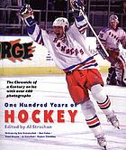 One hundred years of hockey : the chronicle of a century on ice
