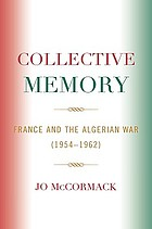 Collective memory : France and the Algerian war (1954-1962)