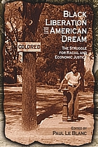 Black liberation and the American dream : the struggle for racial and economic justice : analysis, strategy, readings