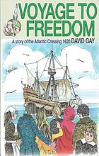 Voyage to freedom : a story of the Atlantic crossing, 1620