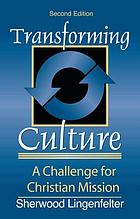 Transforming culture : a challenge for Christian mission