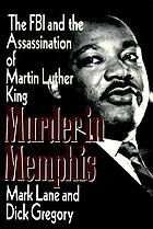 Murder in Memphis : the FBI and the assassination of Martin Luther King