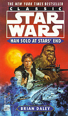 Han Solo at Star's End : from the adventures of Luke Skywalker ; based on the characters and situations created by George Lucas