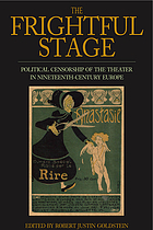 The frightful stage : political censorship of the theater in nineteenth-century Europe