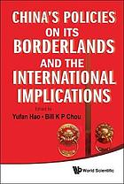 China's policies on its borderlands and the international implications