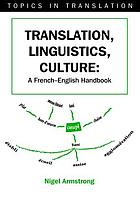 Translation, linguistics, culture : a French-English handbook