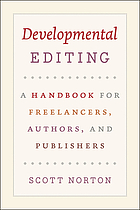 Developmental editing : a handbook for freelancers, authors, and publishers