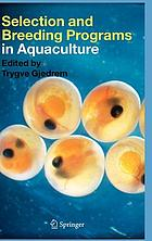 Selection and breeding programs in aquaculture