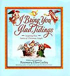I bring you glad tidings : inspiring true stories of Christmas angels
