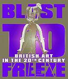 Blast to freeze : British art in the 20th century