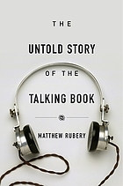 The Untold Story of the Talking Book.