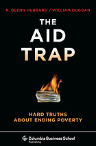 The aid trap : hard truths about ending poverty