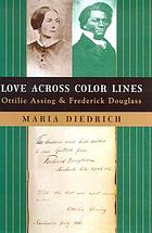 Love across color lines : Ottilie Assing and Frederick Douglass