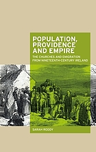 Population, providence and empire : the churches and emigration from nineteenth-century Ireland