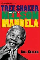 Tree shaker : the story of Nelson Mandela