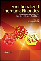 Functionalized inorganic fluorides : synthesis, characterization & properties of nanostructured solids