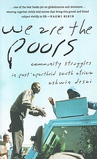 We are the poors : community struggles in post-apartheid South Africa