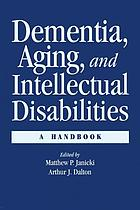 Dementia, aging, and intellectual disabilities : a handbook