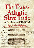 The trans-Atlantic slave trade : a database on CD-ROM.