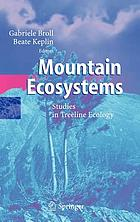 Mountain ecosystems : studies in treeline ecology