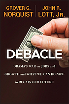 Debacle : Obama's war on jobs and growth and what we can do now to regain our future