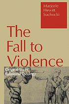 The fall to violence : original sin in relational theology
