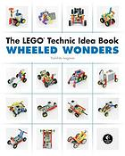 The LEGO technic idea book. / Volume 2, Wheeled wonders