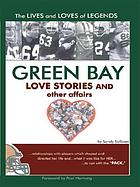 Green Bay : love stories and other affairs