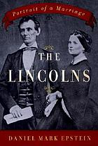 The Lincolns : portrait of a marriage