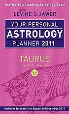 Your personal astrology planner 2011 - Taurus