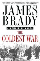 The coldest war : a memoir of Korea