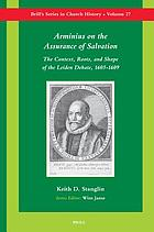 Arminius on the assurance of salvation : the context, roots, and shape of the Leiden debate, 1603-1609