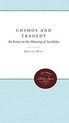 Cosmos & tragedy : an essay on the meaning of Aeschylus
